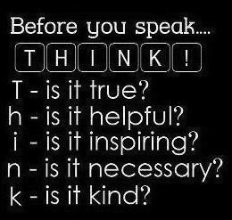 before you speak - think