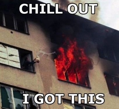 chill out - i got this